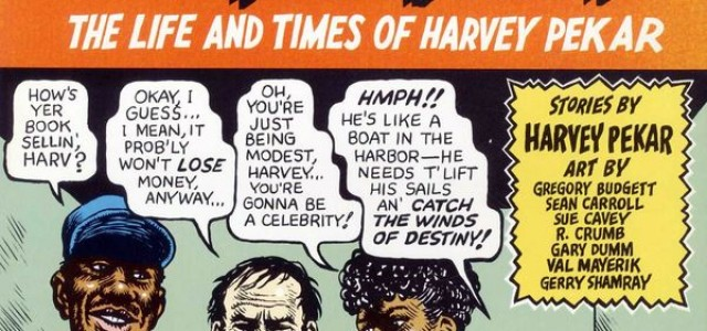 Harvey Pekar's Nagging Muse