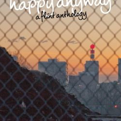 Happy Anyway: A Flint Anthology – Introduction